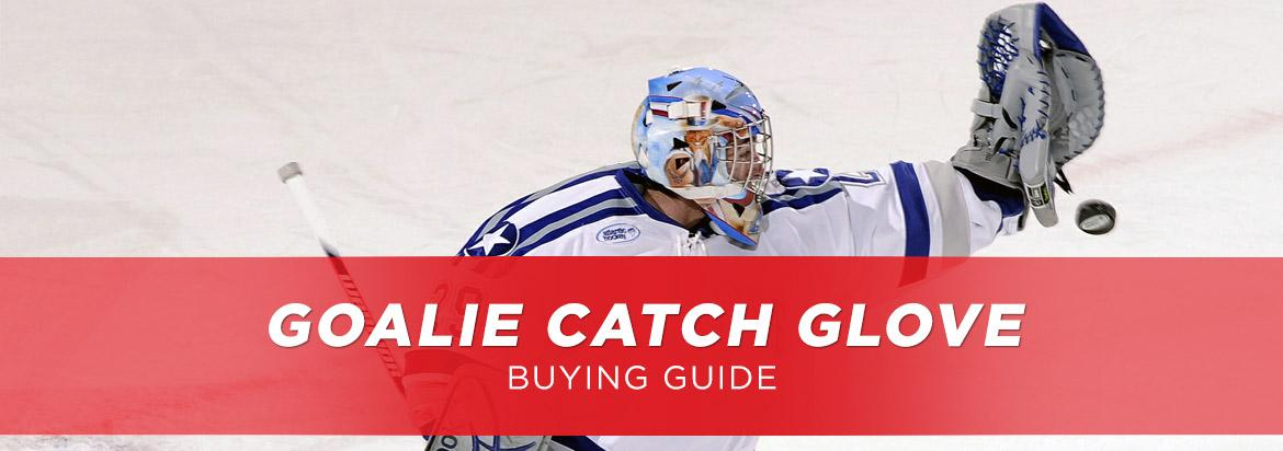 Goalie Catch Glove Buying Guide: Select the Right Glove