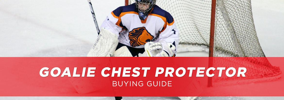 Goalie Chest Protector Buying Guide: Tips to Buying Chest Protectors