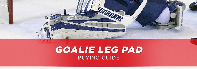 Goalie Leg Pad Buying Guide: How to Choose Leg Pads