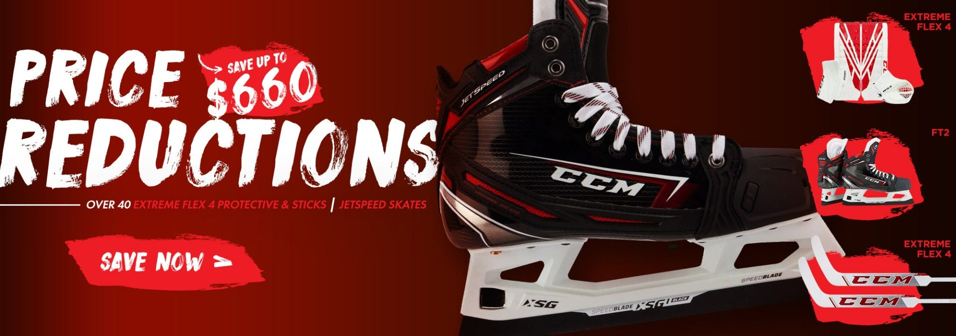 Save up to $660 on over 40 CCM JetSpeed skates and Extreme Flex 4 protective & sticks!