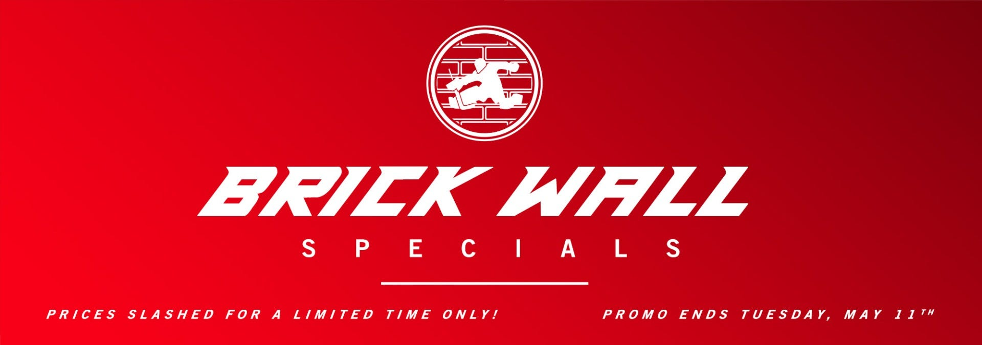 Brick Wall Specials - Stop Pucks and Save Bucks!