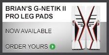 Brian's G-Netik II Pro Goalie Leg Pads