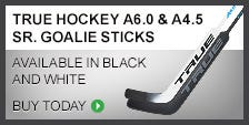True Hockey A6.0 & A4.5 Sr. Goalie Sticks